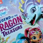 Shimmer & ShineLegend of The Dragon Treasure