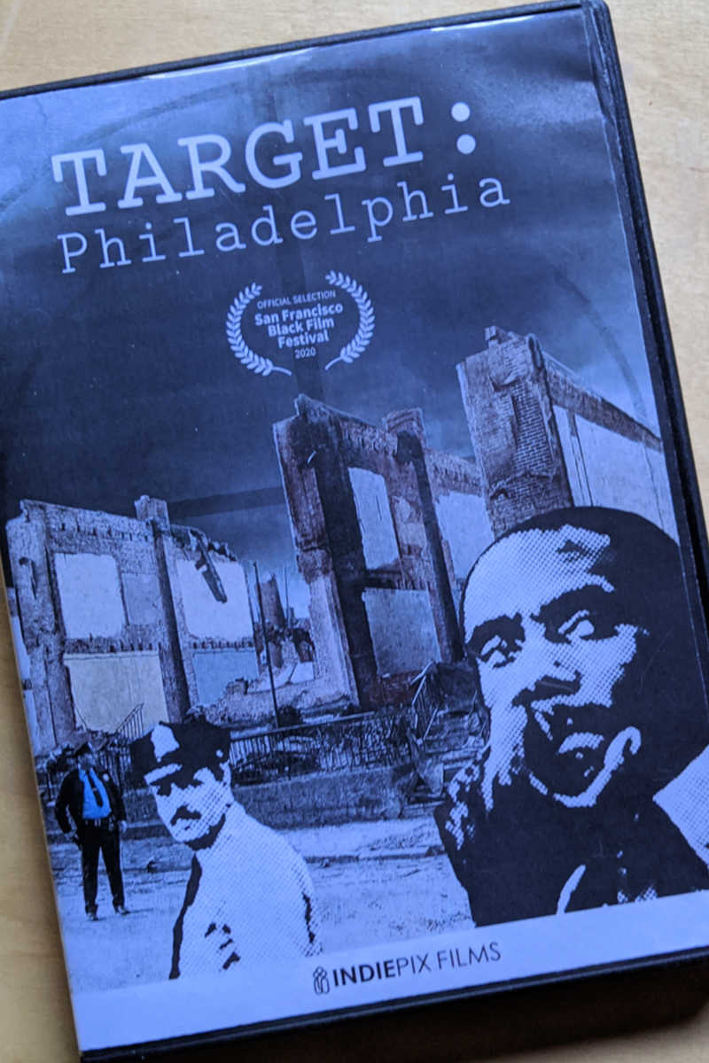Target: Philadelphia A Film by Sean Slater