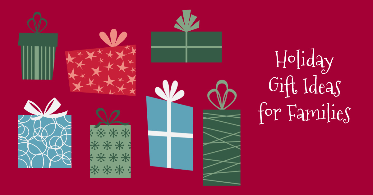 feature holiday gift ideas for families