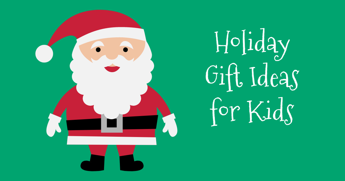 feature holiday gift ideas for kids