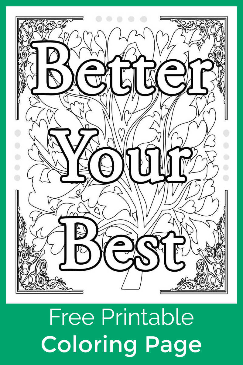 Color my free printable better your best motivational coloring page, so that you can mindfully set your intentions for good. #FreePrintable