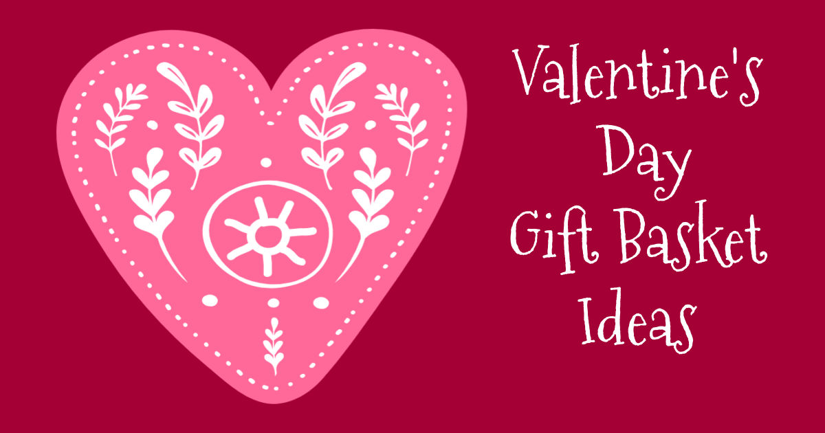 feature valentines day gift basket fillers