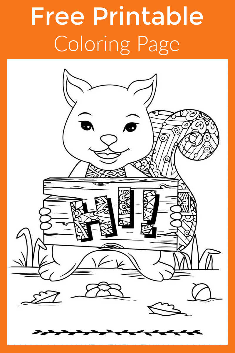 Color this free printable squirrel says hi coloring page, so that you can give it to someone special to brighten their day.