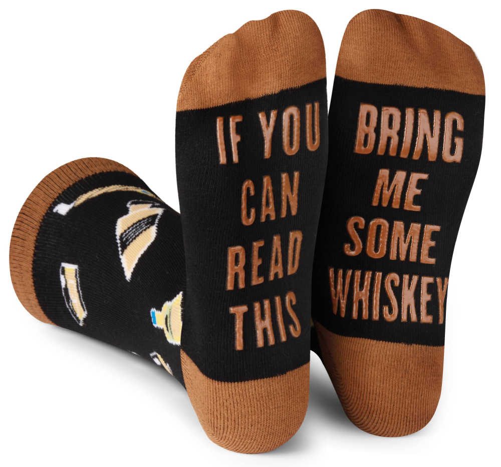 whiskey socks - if you can read this, bring me some whiskey.