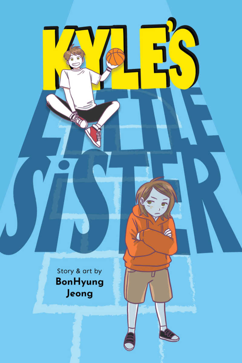 Your kids will love it, when they read Kyle's Little Sister, the debut coming of age graphic novel from BonHyung Jeong.
